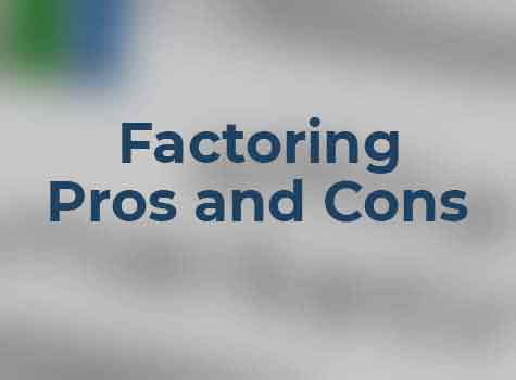 The Pros and Cons of Factoring